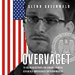 Overvåget: En insiderberetning om Edward Snowden, NSA og den amerikanske overvågningsstat | Glenn Greenwald