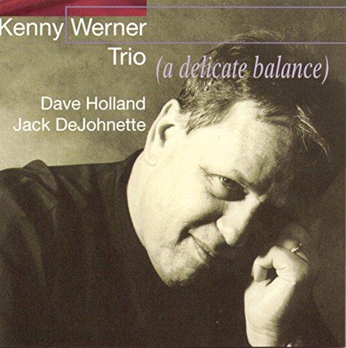 Kenny Werner Trio - A Delicate Balan Ce (Dave Holland, Jack Dejohnette)