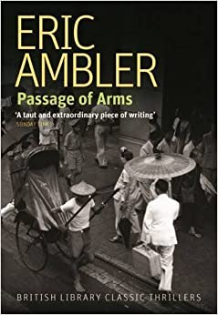 Passage of Arms (British Library Classic Thrillers) (British Library Thriller Classics) by Eric Ambler (2016-07-01)