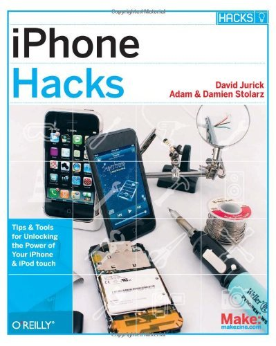 iPhone Hacks: Pushing the iPhone and iPod touch Beyond Their Limits by David Jurick (12-Apr-2009) Paperback