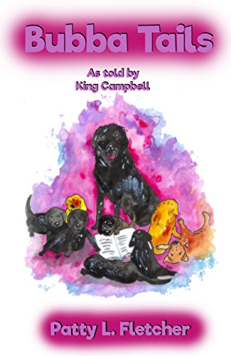 Cover of Bubba Tails: From the Puppy Nursery at the Seeing Eye (Tales from King Campbell Book 1) by [Fletcher, Patty, Campbell, King]