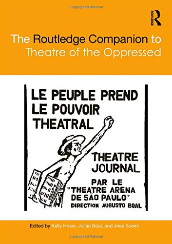 The Routledge Companion to Theatre of the Oppressed (Routledge Companions) (Augusto Boal Games For Actors And Non Actors)