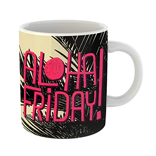 Emvency Coffee Tea Mug Gift 11 Ounces Funny Ceramic Summer Aloha Friday Quote for End of Work Life Time Gifts For Family Friends Coworkers Boss Mug