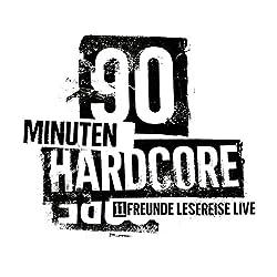 90 Minuten Hardcore (11FREUNDE Lesereise - Live)