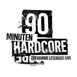 90 Minuten Hardcore (11FREUNDE Lesereise - Live) Rede