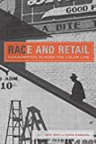 img - for Race and Retail: Consumption across the Color Line (Rutgers Studies on Race and Ethnicity) book / textbook / text book