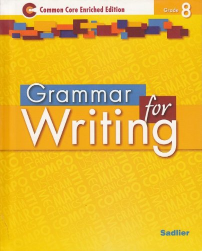 Grammar for Writing ©2014 Common Core Enriched Edition Student Edition Level Yellow, Grade 8