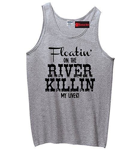 Comical Shirt Men's Floating On The River Killing My Liver Sport Grey 2XL (Killin My Liver At The River Tank)