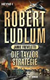 Die Taylor-Strategie: Roman (COVERT ONE, Band 11)