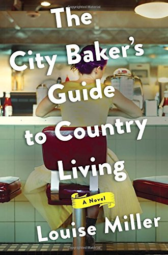 The City Baker's Guide to Country Living: A Novel (The Super Chef Contest compare prices)