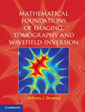 img - for Mathematical Foundations of Imaging, Tomography and Wavefield Inversion book / textbook / text book