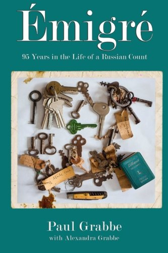 Emigr   95 Years In The Life Of A Russian Count  A Memoir