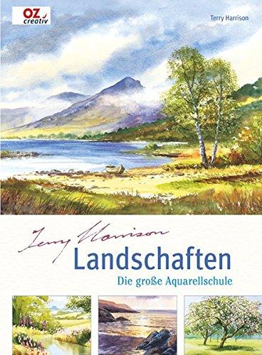 Landschaften: Die große Aquarellschule