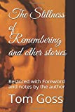 img - for The Stillness of Remembering and other stories: Restored with Foreword and notes by the author book / textbook / text book