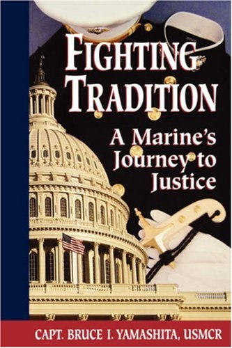 Fighting Tradition: A Marine's Journey to Justice (Intersections: Asian and Pacific American Transcultural Studies)