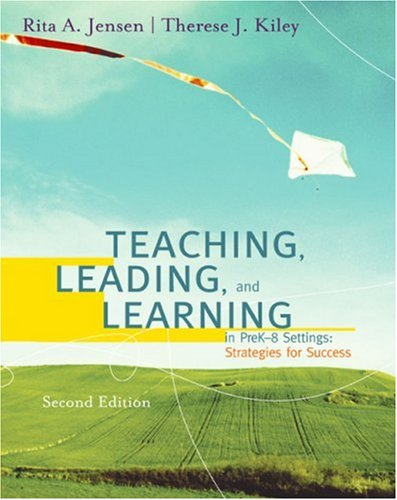 Teaching, Leading, and Learning in Pre K-8 Settings: Strategies for Success