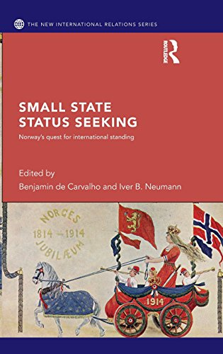 Small State Status Seeking: Norway's Quest for International Standing (New International Relations)