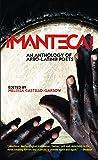 Manteca! An Anthology of Afro-Latin@ Poets (English and Spanish Edition)
