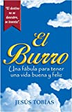 El Burro: Una fábula para tener una vida buena y feliz (Spanish Edition)