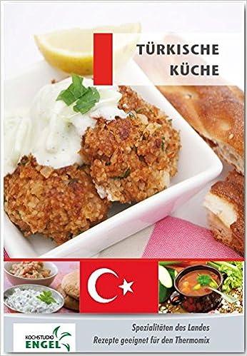 Türkische Küche Rezepte geeignet für den Thermomix: Spezialitäten ...