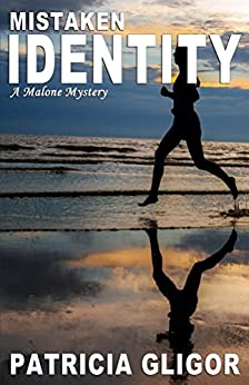 Mistaken Identity: A Malone Mystery (The Malone Mysteries Book 4) by [Gligor, Patricia]