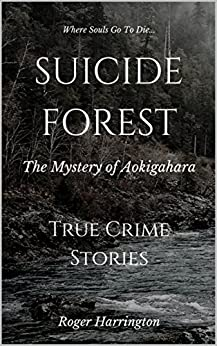 _IBOOK_ SUICIDE FOREST: The Mystery Of Aokigahara: True Crime Stories. native mejor rookie estilo Pregunta Holden Visual Airports