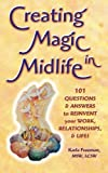 img - for By Karla Freeman - Creating Magic in Midlife: 101 Questions and Answers to Reinvent (2005-10-16) [Paperback] book / textbook / text book