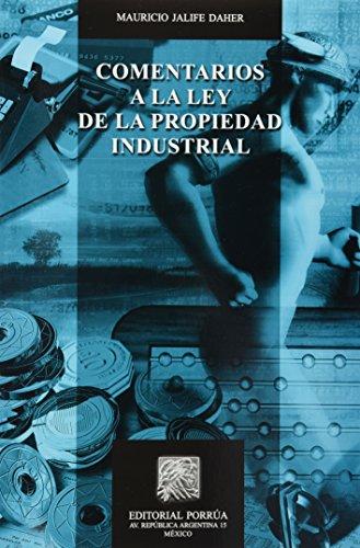 COMENTARIOS A LA LEY DE LA PROPIEDAD INDUSTRIAL MAURICIO JALIFE DAHER