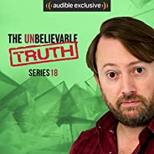 The Unbelievable Truth (Series 18) Other by Jon Naismith, Graeme Garden Narrated by David Mitchell