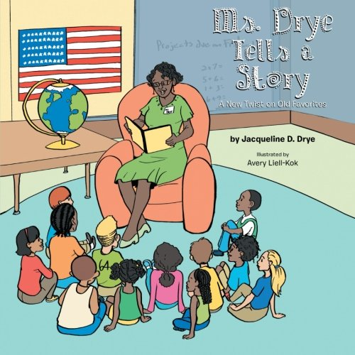 Read Online Ms. Drye Tells a Story: A New Twist on Old Favorites pdf epub