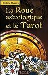 La Roue astrologique et le Tarot par Silvestre