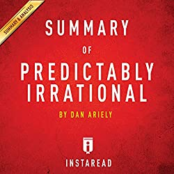 Summary of Predictably Irrational by Dan Ariely