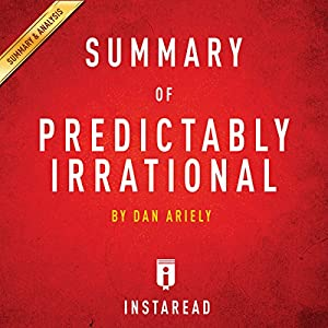 Summary of Predictably Irrational by Dan Ariely Audiobook