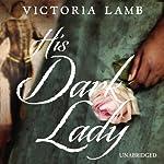 His Dark Lady | Victoria Lamb