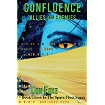 Confluence: Allies and Enemies (Space Fleet Sagas) (Volume 3)