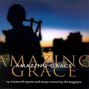 Amazing Grace: Bagpipes / Various