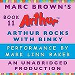 Arthur Rocks with Binky  | Marc Brown