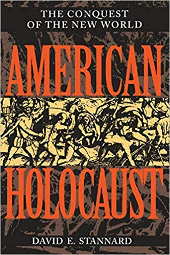 by David E. Stannardand - American Holocaust: The Conquest of The New World (Paperback) Oxford University Press, USA; Reprint Edition (November 18, 1993) - [Bargain Books]