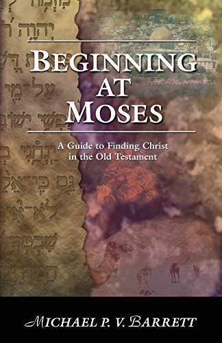 Beginning at Moses: A Guide to Finding Christ in the Old Testament cover