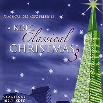 Classical 102 1 Kdfc Presents Christmas 3 By Com Music