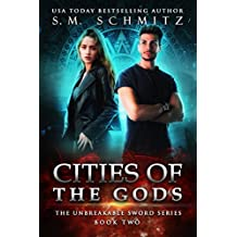 Cities of the Gods (The Unbreakable Sword Series Book 2)
