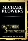 Creative Writing and Authorpreneurship, Michael Flowers, 1453878505