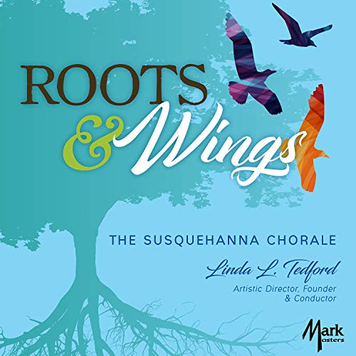 Susquehanna Chorale: Roots & Wings
