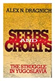 Serbs and Croats, Alex N. Dragnich, 0151810737