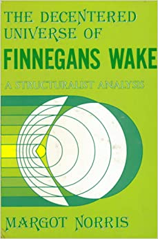Book The Decentered Universe of Finnegan's Wake: A Structuralist Analysis