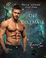 The Dilemma (Sirius Wolves Book 5)