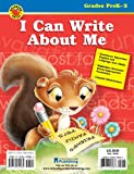 I Can Write about Me, School Specialty Publishing and Carson-Dellosa Publishing Staff, 0769649084