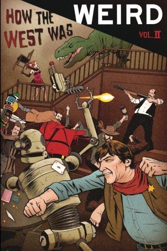 How the West Was Weird, Vol. 2: Twenty More Tales of the Weird, Wild West PDF