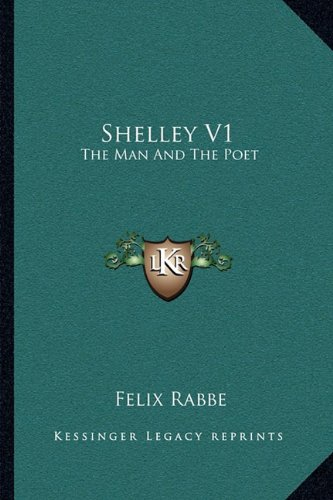 Shelley V1: The Man And The Poet ebook