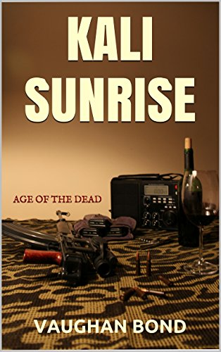 KALI SUNRISE: AGE OF THE DEAD by [BOND, VAUGHAN]